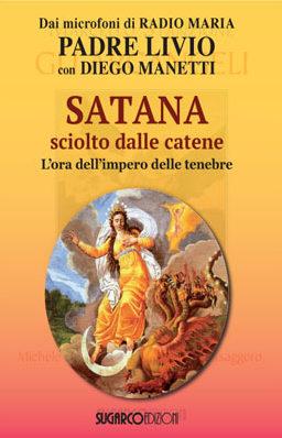 Satana sciolto dalle catenePadre Livio Fanzaga – Diego Manetti
