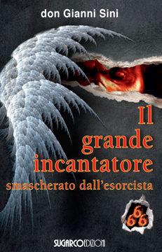 Grande incantatore (Il) don Gianni Sini