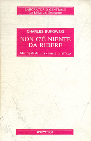 Non c'è niente da ridereCharles Bukowski