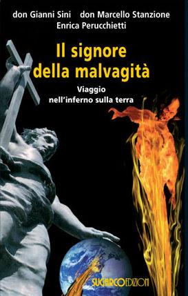 Signore della malvagità (Il)Marcello Stanzione – Gianni Sini – Enrica Perucchietti