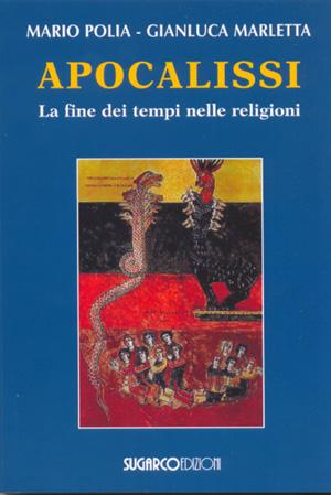 Apocalissi. La fine dei tempi nelle religioniMario Polia – Gianluca Marletta