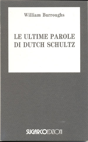 Ultime parole di Dutch Schultz (Le)William Burroughs