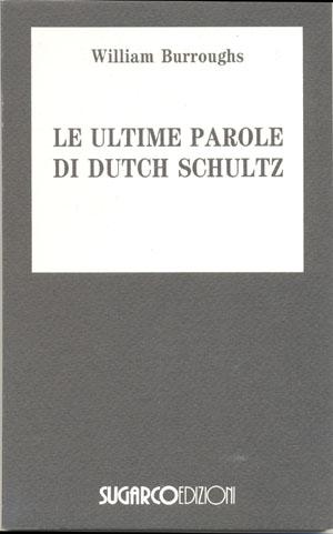 Ultime parole di Dutch Schultz (Le)William Burroughs