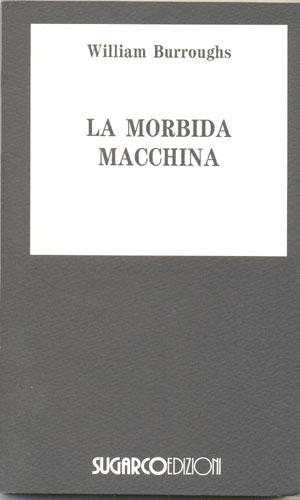 Morbida macchina (La)William Burroughs