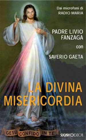 Divina misericordia (La)Padre Livio Fanzaga – Saverio Gaeta