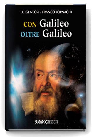 Con Galileo, oltre GalileoLuigi Negri – Franco Tornaghi