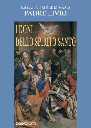 Doni dello Spirito Santo (I)Padre Livio Fanzaga