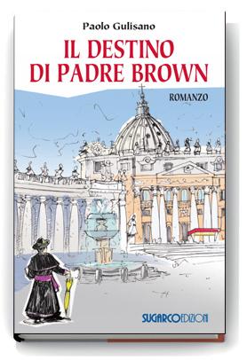 Destino di Padre Brown (Il)Paolo Gulisano