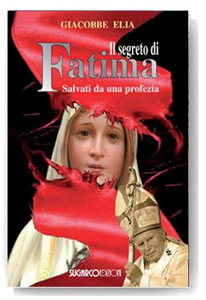 Segreto di Fatima (Il)Padre Giacobbe Elia