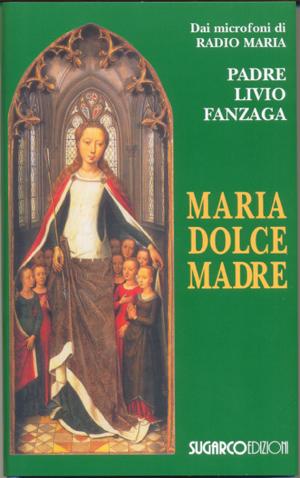 Maria dolce MadrePadre Livio Fanzaga