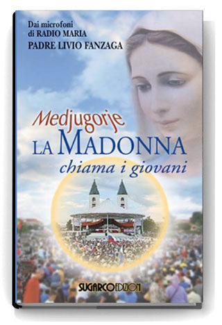 Medjugorje. La Madonna chiama i giovaniPadre Livio Fanzaga