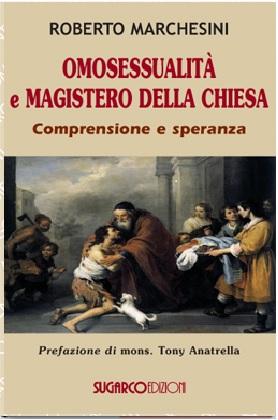Omosessualità e Magistero della ChiesaRoberto Marchesini