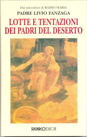 Lotte e tentazioni dei Padri del desertoPadre Livio Fanzaga