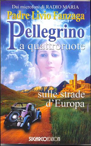 Pellegrino a quattroruote sulle strade d'EuropaPadre Livio Fanzaga