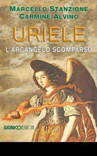 Uriele l'arcangelo scomparsoMarcello Stanzione – Carmine Alvino