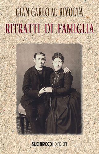 Ritratti di famigliaGian Carlo Maria Rivolta