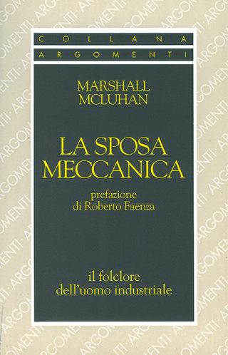 Sposa meccanica (La)Marshall McLuhan