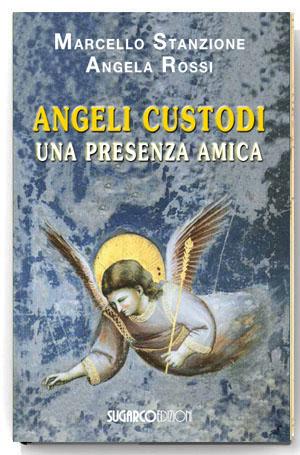 Angeli custodi. Una presenza amicaMarcello Stanzione – Angela Rossi