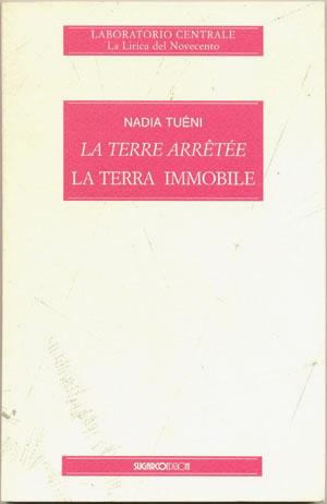 Terra Immobile (La) – Terre arretée (La)Nadia Tuéni