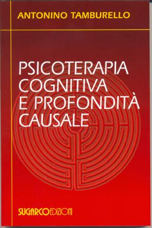 Psicoterapia cognitiva e profondità causaleAntonino Tamburello