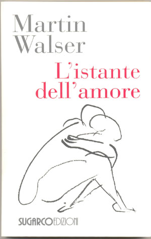 Istante dell'amore (L')Martin Walser