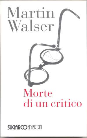 Morte di un criticoMartin Walser