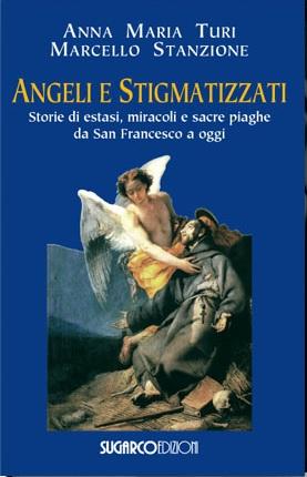 Angeli e StigmatizzatiAnna Maria Turi – Marcello Stanzione