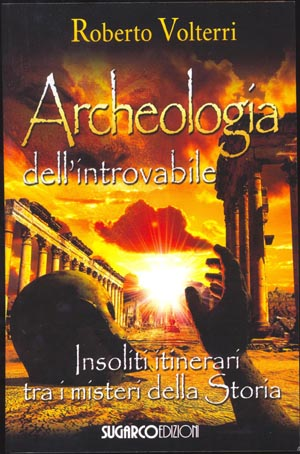 Archeologia dell'introvabileRoberto Volterri