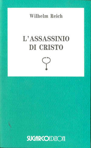 Assassinio di Cristo (L')Wilhelm Reich