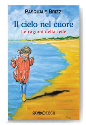 Cielo nel cuore (Il)Pasquale Brizzi