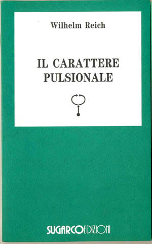 Carattere pulsionale (Il)Wilhelm Reich