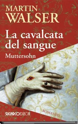 Cavalcata del sangue (La)-MuttersohnMartin Walser