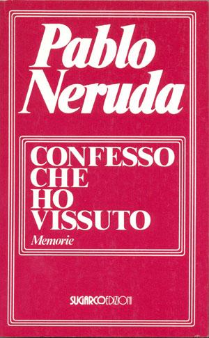 Confesso che ho vissutoPablo Neruda
