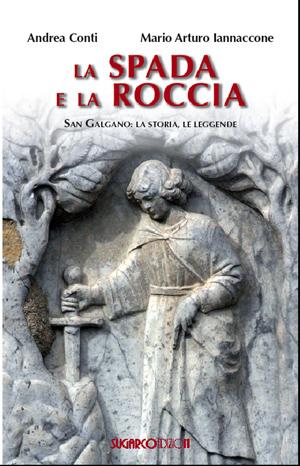 Spada e la roccia (La)Andrea Conti – Mario Arturo Iannaccone