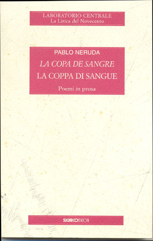 Coppa di sangue (La) – Copa de sangre (La)Pablo Neruda