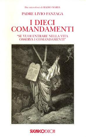 Dieci comandamenti (I)Padre Livio Fanzaga