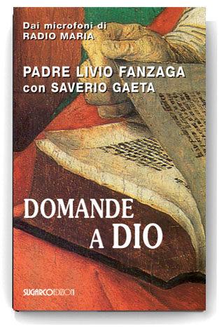 Domande a DioPadre Livio Fanzaga – Saverio Gaeta