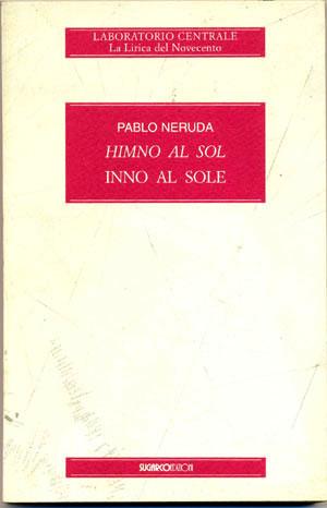 Inno al sole – Himno al solPablo Neruda