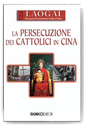 Persecuzione dei cattolici in Cina (La)Laogai Research Foundation