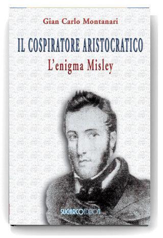 Cospiratore aristocratico (Il)Gian Carlo Montanari