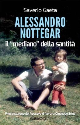 Alessandro Nottegar il mediano della santitàSaverio Gaeta