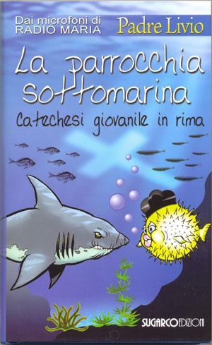 Parrocchia sottomarina (La)Padre Livio Fanzaga