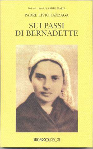 Sui passi di BernadettePadre Livio Fanzaga