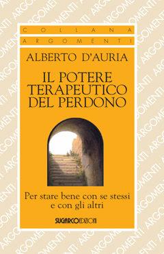 Potere terapeutico del perdono (Il)Alberto D'Auria