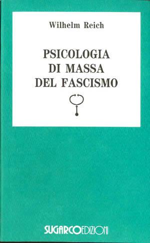 Psicologia di massa del fascismoWilhelm Reich