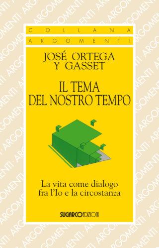 Tema del nostro tempo (Il)José Ortega y Gasset