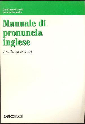 Manuale di pronuncia ingleseGiancarlo Porcelli – Frances Hotimsky