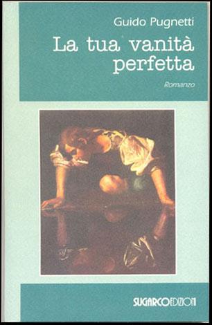 Tua vanità perfetta (La)Guido Pugnetti