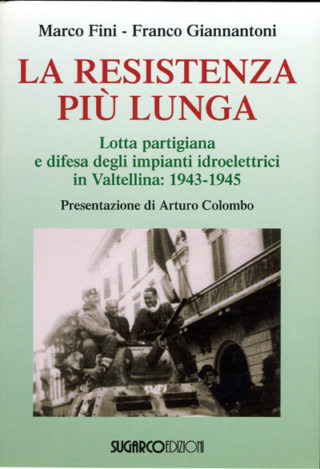 Resistenza più lunga (La)Marco Fini – Franco Giannantoni