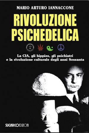 Rivoluzione psichedelicaMario Arturo Iannaccone